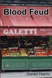 BLOOD FEUD by Daniel Harris