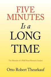 FIVE MINUTES IS A LONG TIME by Otto Robert Theurkauf