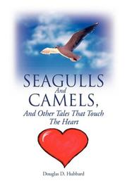 SEAGULLS AND CAMELS, AND OTHER TALES THAT TOUCH THE HEART by Douglas D.  Hubbard