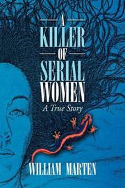 A KILLER OF SERIAL WOMEN by William Marten