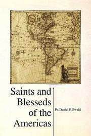 SAINTS AND BLESSEDS OF THE AMERICAS by Fr. Daniel P. Ewald