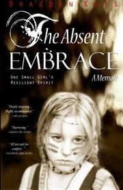 THE ABSENT EMBRACE by Braedon Kuts