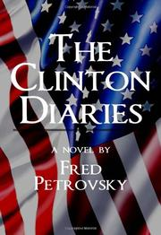 The Clinton Diaries by Fred Petrovsky