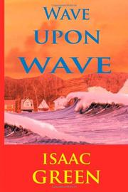 WAVE UPON WAVE by Isaac Green