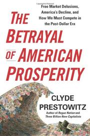 THE GREAT BETRAYAL by Clyde Prestowitz