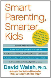 SMART PARENTING, SMARTER KIDS by David Walsh