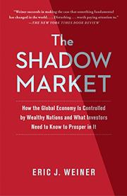 THE SHADOW MARKET by Eric J. Weiner