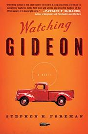 WATCHING GIDEON by Stephen Foreman
