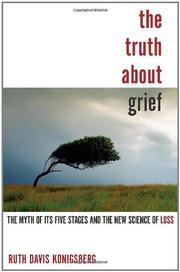 THE TRUTH ABOUT GRIEF by Ruth Davis Konigsberg