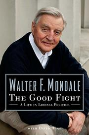 THE GOOD FIGHT by Walter Mondale