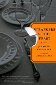 STRANGERS AT THE FEAST by Jennifer Vanderbes