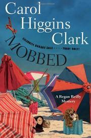MOBBED by Carol Higgins Clark