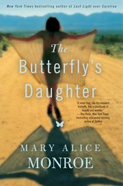 THE BUTTERFLY'S DAUGHTER by Mary Alice Monroe