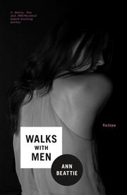 WALKS WITH MEN by Ann Beattie