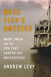 HUCK FINN'S AMERICA by Andrew Levy