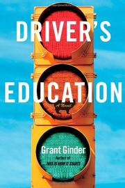 DRIVER'S EDUCATION by Grant Ginder