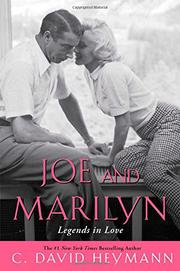 JOE AND MARILYN by C. David Heymann