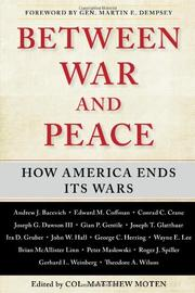 BETWEEN WAR AND PEACE by Matthew Moten