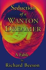 SEDUCTION OF A WANTON DREAMER by Richard Beeson