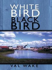 WHITE BIRD BLACK BIRD by Val  Wake