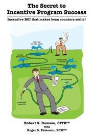 THE SECRET TO INCENTIVE PROGRAM SUCCESS by Robert S. Dawson