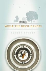 WHILE THE DEVIL DANCES by Robert Ramsey