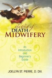THE ART OF DEATH MIDWIFERY by Joellyn St. Pierre