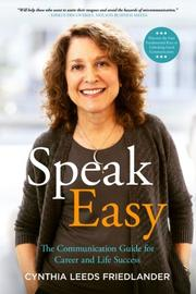 SPEAK EASY by Cynthia Leeds  Friedlander
