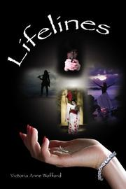 LIFELINES by Victoria Anne Wofford