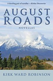 AUGUST ROADS by Kirk Ward Robinson