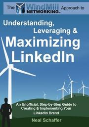 THE WINDMILL NETWORKING APPROACH TO UNDERSTANDING, LEVERAGING & MAXIMIZING LINKEDIN by Neal Schaffer