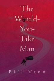 THE WOULD-YOU-TAKE MAN by Bill Vann