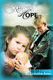 EMILY'S HOPE by C. Scoushe Rosa