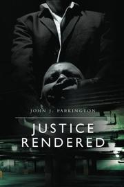 JUSTICE RENDERED by John J. Parkington