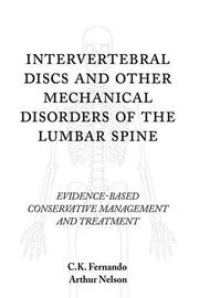 Intervertebral Discs and Other Mechanical Disorders of the Lumbar Spine by C.K.  Fernando