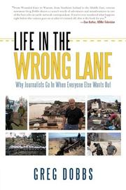 LIFE IN THE WRONG LANE by Greg Dobbs