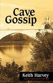 CAVE GOSSIP by Keith Harvey