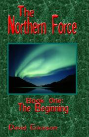 THE NORTHERN FORCE by David Erickson