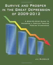 SURVIVE AND PROSPER IN THE GREAT DEPRESSION OF 2009-2012 by J.J. Glenellis