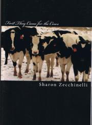 FIRST THEY CAME FOR THE COWS by Sharon Zecchinelli
