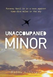 UNACCOMPANIED MINOR by Hollis Gillespie