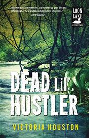 DEAD LIL' HUSTLER by Victoria Houston