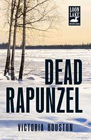 DEAD RAPUNZEL by Victoria Houston