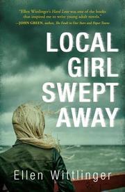 LOCAL GIRL SWEPT AWAY by Ellen Wittlinger