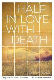 HALF IN LOVE WITH DEATH by Emily Ross