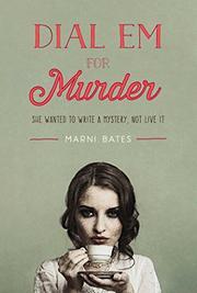 DIAL EM FOR MURDER by Marni Bates