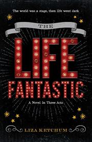 THE LIFE FANTASTIC by Liza Ketchum