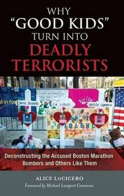 """Why """"Good Kids"""" Turn Into Deadly Terrorists by Alice LoCicero"""
