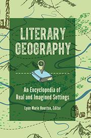 LITERARY GEOGRAPHY by Lynn Marie Houston