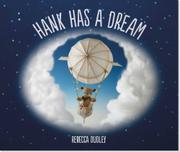 HANK HAS A DREAM by Rebecca Dudley